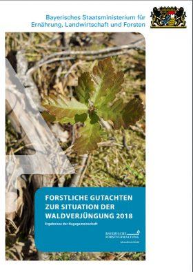 FORSTLICHE GUTACHTEN ZUR SITUATION DER WALDVERJÜNGUNG 2018